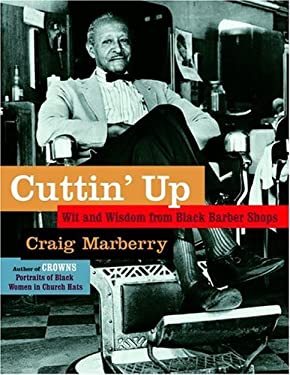 Cuttin' Up: Wit and Wisdom from Black Barber Shops 9780385511643