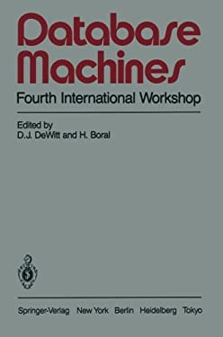 Database Machines: Fourth International Workshop Grand Bahama Island, March 1985 9780387962009