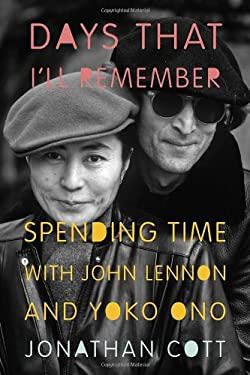 Days That I'll Remember: Spending Time with John Lennon and Yoko Ono 9780385536370
