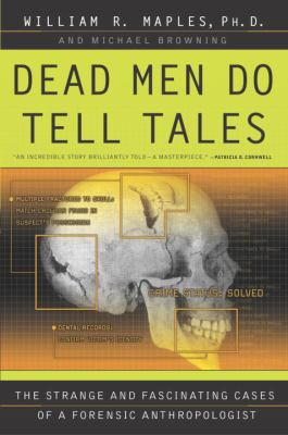 Dead Men Do Tell Tales: The Strange and Fascinating Cases of a Forensic Anthropologist 9780385479684