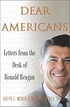 Dear Americans: Letters from the Desk of Ronald Reagan 9780385507561