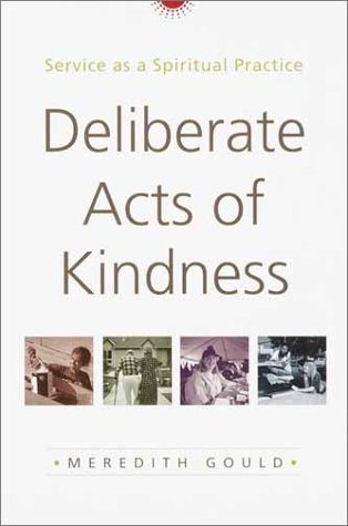 Deliberate Acts of Kindness: Service as a Spiritual Practice 9780385502436