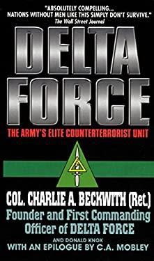 Delta Force: The Army's Elite Counterterrorist Unit