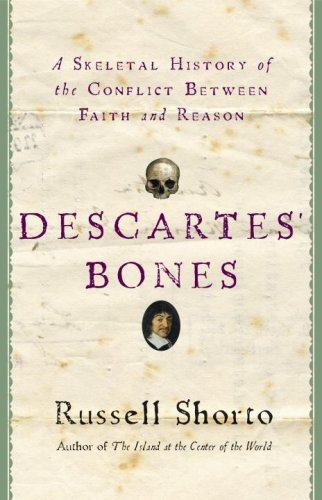 Descartes' Bones: A Skeletal History of the Conflict Between Faith and Reason 9780385517539