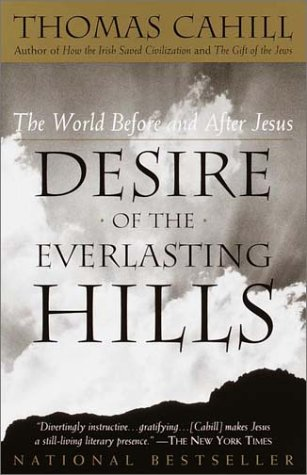 Desire of the Everlasting Hills: The World Before and After Jesus 9780385483728