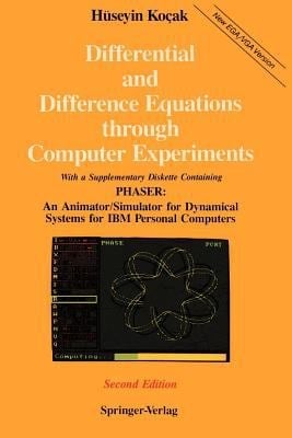 Differential and Difference Equations Through Computer Experiments: With Diskettes Containing Phaser: An Animator/Simulator for Dynamical Systems for 9780387969183