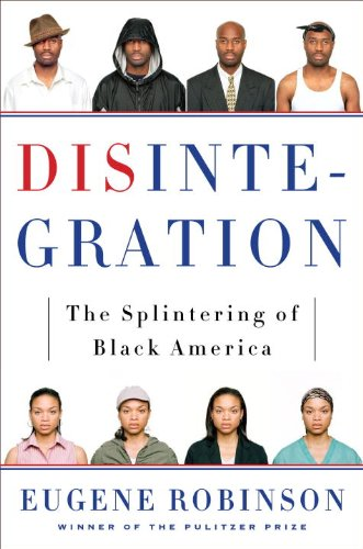 Disintegration: The Splintering of Black America 9780385526548