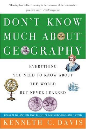 Don't Know Much about Geography: Everything You Need to Know about the World But Never Learned 9780380713790