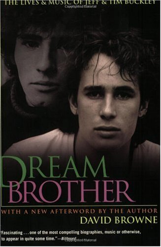 Dream Brother: The Lives and Music of Jeff and Tim Buckley 9780380806249
