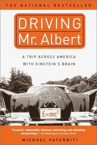 Driving Mr. Albert: A Trip Across America with Einstein's Brain 9780385333030