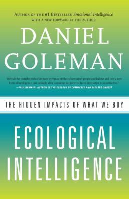 Ecological Intelligence: The Hidden Impacts of What We Buy 9780385527835