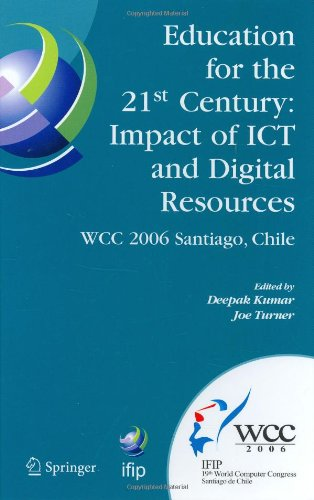 Education for the 21st Century - Impact of Ict and Digital Resources: Ifip 19th World Computer Congress, Tc-3 Education, August 21-24, 2006, Santiago, 9780387346274