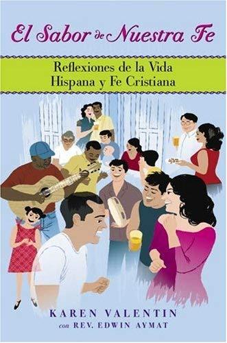 El Sabor de Nuestra Fe: Reflexiones de La Vida Hispana y Fe Cristiana 9780385516440