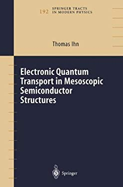 Electronic Quantum Transport in Mesoscopic Semiconductor Structures 9780387400969