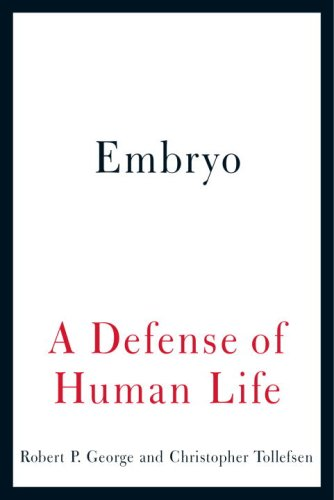 Embryo: A Defense of Human Life 9780385522823