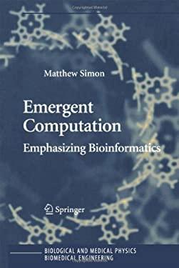 Emergent Computation: Emphasizing Bioinformatics