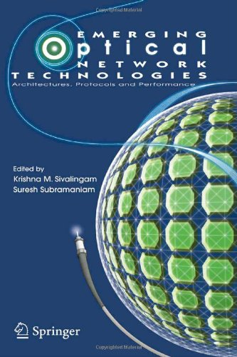 Emerging Optical Network Technologies: Architectures, Protocols and Performance 9780387225821