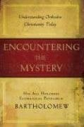 Encountering the Mystery: Understanding Orthodox Christianity Today 9780385518130