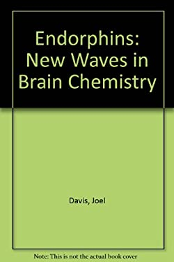 Endorphins: New Waves in Brain Chemistry
