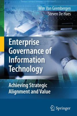 Enterprise Governance of Information Technology: Achieving Strategic Alignment and Value 9780387848815