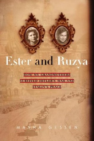 Ester and Ruzya: How My Grandmothers Survived Hitler's War and Stalin's Peace 9780385336048