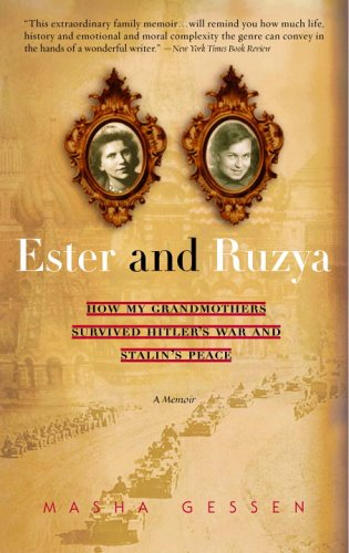 Ester and Ruzya: How My Grandmothers Survived Hitler's War and Stalin's Peace 9780385336055