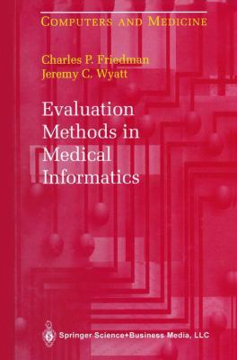 Evaluation Methods in Medical Informatics 9780387942285