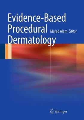 Evidence-Based Procedural Dermatology 9780387094236