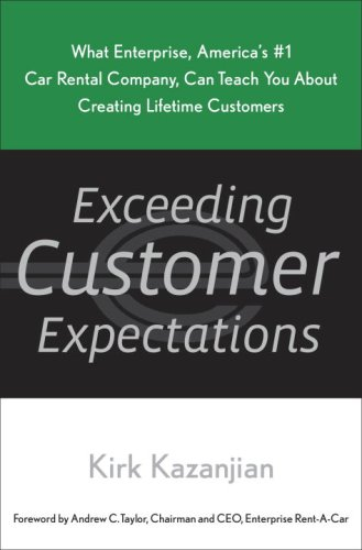 Exceeding Customer Expectations: What Enterprise, America's #1 Car Rental Company, Can Teach You about Creating Lifetime Customers 9780385518321