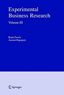 Experimental Business Research, Volume 3: Marketing, Accounting and Cognitive Perspectives 9780387242156