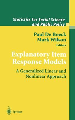 Explanatory Item Response Models: A Generalized Linear and Nonlinear Approach 9780387402758