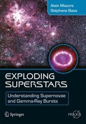 Exploding Superstars: Understanding Supernovae and Gamma-Ray Bursts