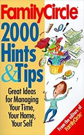 Family Circle's 2000 Hints and Tips: For Cooking, Cleaning, Organizing, and Simplyfying Your Life