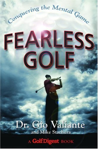 Fearless Golf: Conquering the Mental Game 9780385511926