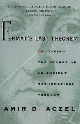 Fermat's Last Theorem: Unlocking the Secret of an Ancient Mathematical Problem 9780385319461