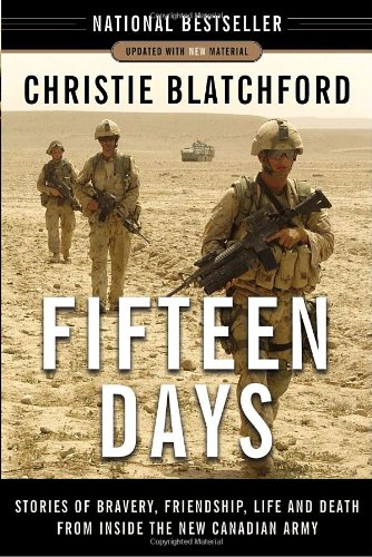 Fifteen Days: Stories of Bravery, Friendship, Life and Death from Inside the New Canadian Army 9780385664677