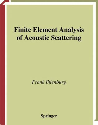 Finite Element Analysis of Acoustic Scattering 9780387983196