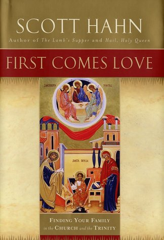 First Comes Love: Finding Your Family in the Church and the Trinity 9780385496612