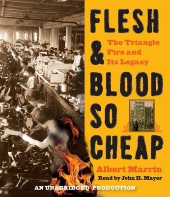 Flesh & Blood So Cheap: The Triangle Fire and Its Legacy 9780385361521