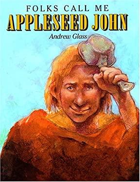 Folks Call Me Appleseed John 9780385320450