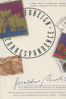 Foreign Correspondence: A Pen Pal's Journey from Down Under to All Over 9780385483735