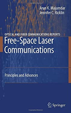 Free-Space Laser Communications: Principles and Advances 9780387286525