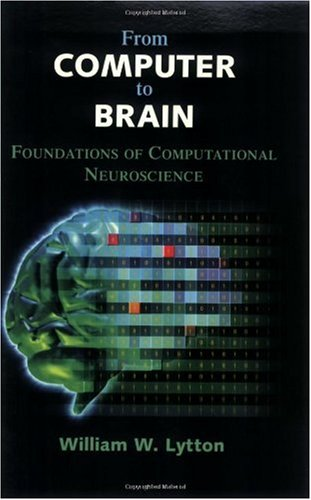 From Computer to Brain: Foundations of Computational Neuroscience 9780387955261