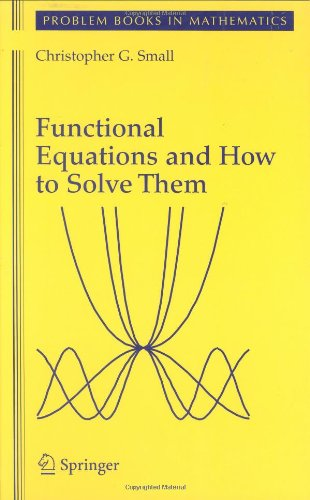 Functional Equations and How to Solve Them 9780387345345