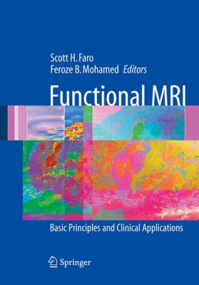 Functional MRI: Basic Principles and Clinical Applications 9780387230467