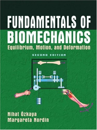 Fundamentals of Biomechanics: Equilibrium, Motion, and Deformation 9780387982830