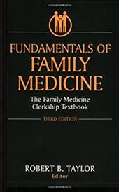 Fundamentals of Family Medicine: The Family Medicine Clerkship Textbook
