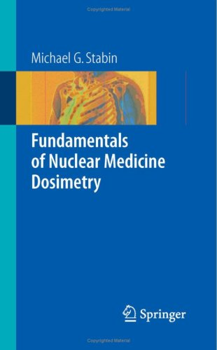 Fundamentals of Nuclear Medicine Dosimetry 9780387745787