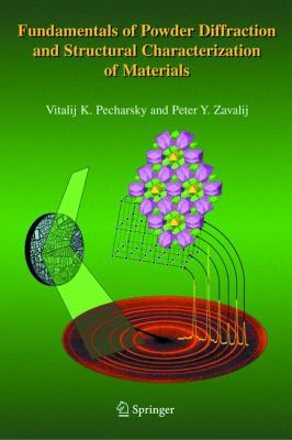 Fundamentals of Powder Diffraction and Structural Characterization of Materials 9780387241470