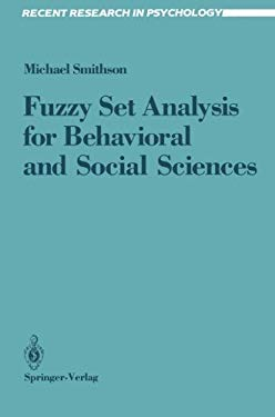 Fuzzy Set Analysis for Behavioral and Social Sciences 9780387964317